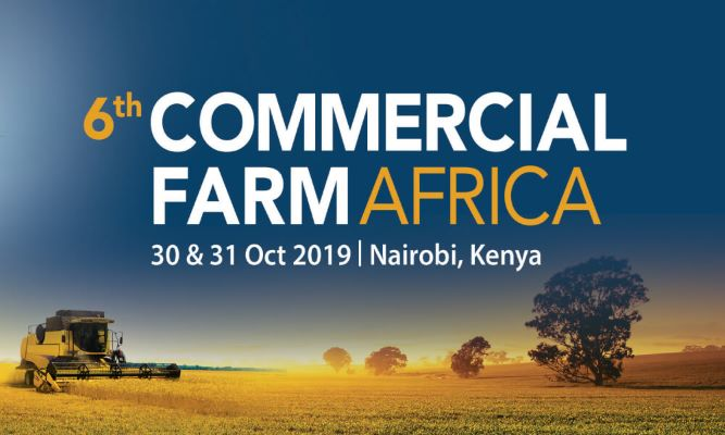 Officials, Plantation Owners, Tech Companies and Funding Agencies to Attend 6th Commercial Farm Africa in Nairobi