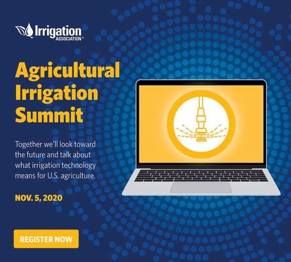 Irrigation Association hosts first virtual ag irrigation summit
